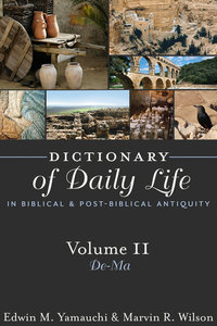 Dictionary of Daily Life in Biblical and Post-Biblical Antiquity (Vol 2)