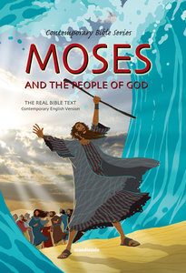 Contemporary Bible #03: Moses and the People of God (CEV) (#03 in Contemporary Bible Series (12 Vols))