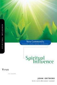 Titus - Spiritual Influence (New Community Study Series)