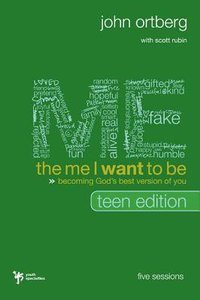 The Me I Want to Be (Teen Curriculum Kit)