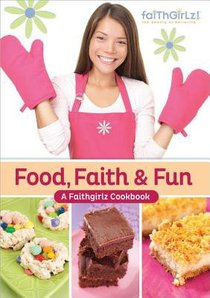 Faithgirlz! Food, Faith, and Fun