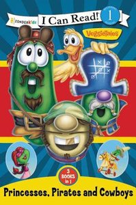 Princesses, Pirates and Cowboys (3 Books in 1) (I Can Read!1/veggietales Series)