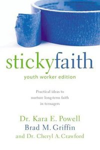 Sticky Faith (Youth Workers Edition)