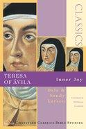 Teresa of Avila- Inner Joy (Christian Classics Bible Study Series)