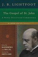 The Gospel of St. John (Lightfoot Legacy Set Series)