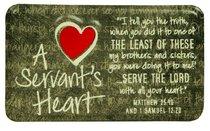 Plaque: A Servants Heart (12cm X 7cm)