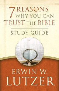 7 Reasons Why You Can Trust the Bible (Study Guide)