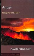 Anger: Escaping the Maze (Resources For Changing Lives Series)