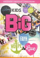 Faith, Hope & Love (Collection - Junior and Primary) (Hillsong Kids Big Curriculum Series)