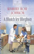 A Match For Meghan (#1128 in Heartsong Series)