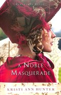 A Noble Masquerade (#01 in Hawthorne House Series)