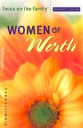 Women of Worth (Focus On The Family Womens Series)