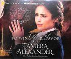 To Win Her Favor (Unabridged, 10 CDS) (#02 in Belle Meade Plantation Audio Series)