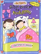 I Believe in Jesus (Reproducible) (Instatnt Bible Lessons For Toddlers Series)