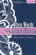 Care & Share: When Words Wont Come (Encouragement) (Care & Share The Heart Of God Series)