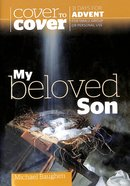 My Beloved Son (Cover To Cover Advent Study Guide Series)