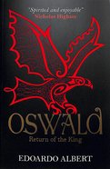 Oswald - Return of the King (#02 in The Northumbrian Thrones Series)