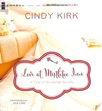 A Love At Mistletoe Inn - December Wedding Story (Unabridged, 8 CDS) (#01 in Year Of Wedding Story Novella Series Audio)