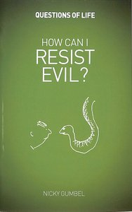 Alpha Qol: How Can I Resist Evil? (Questions Of Life Chapter Series)