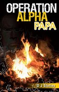 Alpha Papa (#03 in Operation Series)