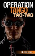 Tango Two-Two (#04 in Operation Series)