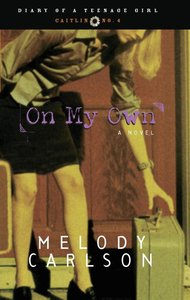 On My Own (#04 in Diary Of A Teenage Girl: Caitlin Series)