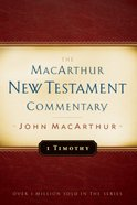 1 Timothy (Macarthur New Testament Commentary Series)