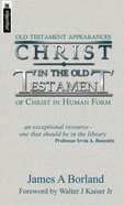 Christ in the Old Testament: Old Testament Appearances of Christ in Human Form (Mentor Series)