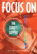 The Lords Supper Booklet (#4 in Focus On... Series)