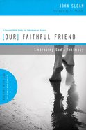 Our Faithful Friend (Walking With God Series)