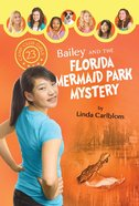 Bailey and the Florida Mermaid Park Mystery (#23 in Camp Club Girls Series)