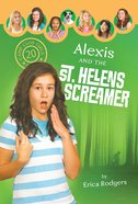 Alexis and the Saint Helens Screamer (#20 in Camp Club Girls Series)
