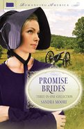 3in1: Romancing America: Promise Brides (Romancing America Series)