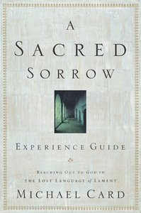 A Sacred Sorrow (Experience Guide)