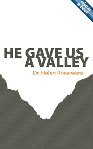 He Gave Us a Valley (Helen Roseveare)