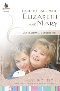 Face to Face With Elizabeth and Mary (New Hope Bible Studies For Women Series)