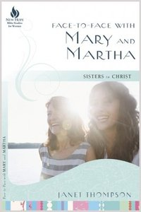 Face to Face With Mary and Martha (New Hope Bible Studies For Women Series)