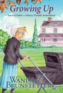 Growing Up (#08 in Rachel Yoder - Always Trouble Somewhere Series)