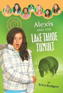 Alexis and the Lake Tahoe Tumult (#17 in Camp Club Girls Series)