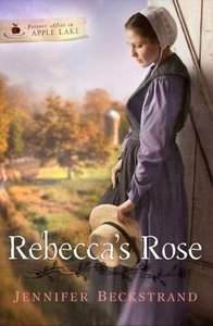 Rebeccas Rose (#02 in Forever After In Apple Lake Series)