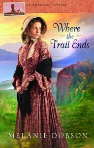 Where the Trail Ends (#02 in American Tapestry Series)