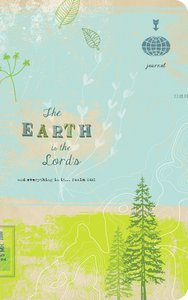 Backpack Journal: The Earth is the Lords and Everything in It