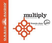 Multiply: Disciple-Making For Ordinary People (Unabridged, 7 Cds)
