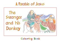 The Parable of Jesus: Stranger and His Donkey (Bible Heroes Coloring Book Series)