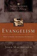 Evangelism (John Macarthur Pastors Library Series)