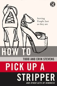 Refraction: How to Pick Up a Stripper and Other Acts of Kindness