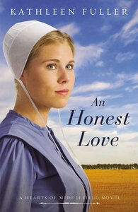 An Honest Love (#02 in Hearts Of Middlefield Series)