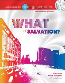 What is Salvation? New Testament Devotional and Journal (MP3) (Word Of Promise Next Generation Series)