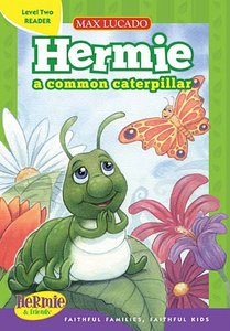 Hermie a Common Caterpillar Reader (Level 2) (Hermie And Friends Series)