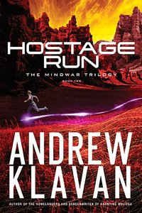 Hostage Run (#02 in Mindwar Trilogy Series)